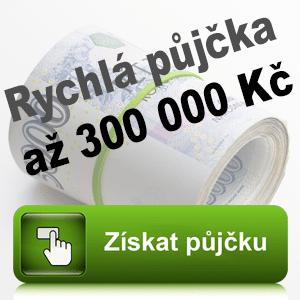 Rychlá půjčka až 300 000 Kč